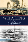 Whaling in Maine Cover Image