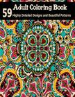 Adult Coloring Books: 59 Highly Detailed Designs and Beautiful Patterns Cover Image