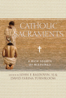 Catholic Sacraments: A Rich Source of Blessings Cover Image
