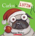 Carlos le Lutin = Pig the Elf Cover Image