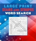 Large Print Stars and Stripes Word Search (Large Print Puzzle Books) Cover Image
