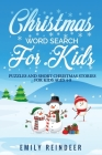 Christmas Word Search For Kids: Puzzles And Short Christmas Stories For Kids Ages 4-8 Cover Image