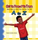 Get to Know Me From A to Z: Black Boys are More Than the Skin You See! Cover Image