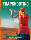 Trapshooting (Outdoor Adventures) Cover Image