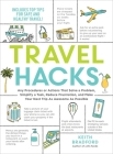 Travel Hacks: Any Procedures or Actions That Solve a Problem, Simplify a Task, Reduce Frustration, and Make Your Next Trip As Awesome As Possible Cover Image