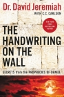 The Handwriting on the Wall: Secrets from the Prophecies of Daniel Cover Image