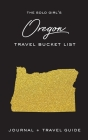 The Solo Girl's Oregon Bucket List: Journal and Travel Guide Cover Image