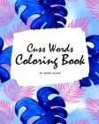 Cuss Words Coloring Book for Adults (8x10 Coloring Book / Activity Book) Cover Image