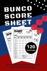 Bunco Score Sheets: V.10 Perfect 120 Bunco Score Cards for Bunco Dice game - Nice Obvious Text - Small size 6*9 inch Cover Image