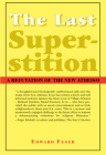 The Last Superstition: A Refutation of the New Atheism Cover Image