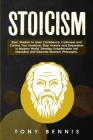 Stoicism: Stoic Wisdom to Gain Confidence, Calmness and Control Your Emotions. Stop Anxiety and Depression in Modern World. Deve Cover Image