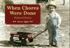 When Chores Were Done: Boyhood Stories Cover Image