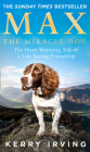Max the Miracle Dog: The Heart-Warming Tale of a Life-Saving Friendship Cover Image