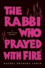 The Rabbi Who Prayed with Fire Cover Image