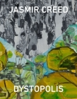 Jasmir Creed: Dystopolis: Victoria Gallery and Museum, University of Liverpool, Exhibition of Paintings 2018-19 Cover Image