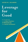 Leverage for Good: An Introduction to the New Frontiers of Philanthropy and Social Investment Cover Image