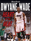 Dwyane Wade: Heart of the Heat Cover Image