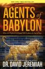Agents of Babylon: What the Prophecies of Daniel Tell Us about the End of Days Cover Image