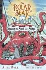 Crossing the Black Ice Bridge (The Polar Bear Explorers' Club #3) Cover Image
