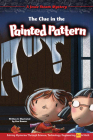 The Clue in the Painted Pattern: Solving Mysteries Through Science, Technology, Engineering, Art & Math Cover Image