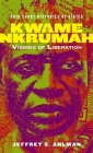 Kwame Nkrumah: Visions of Liberation (Ohio Short Histories of Africa) Cover Image