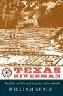 Texas Riverman, the Life and Times of Captain Andrew Smyth Cover Image
