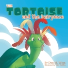 The Tortoise and the Hairpiece: A kids book about how to make a friend and build self esteem and confidence Cover Image