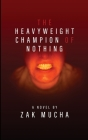 The Heavyweight Champion of Nothing Cover Image