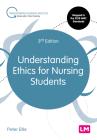 Understanding Ethics for Nursing Students (Transforming Nursing Practice) Cover Image