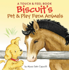 Biscuit's Pet & Play Farm Animals: A Touch & Feel Book Cover Image