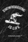 Terminplaner: Snowboarder Kalender Mo. bis So. - Apres Ski Terminkalender - Skiurlaub Wochenplaner Wintersport Taschenkalender für T Cover Image