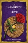 The Labyrinth Of Love: The Path to a Soulful Relationship Cover Image