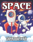 Space Coloring Book for Kids: coloring book for kids ages 6-10 Cover Image