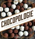 Chocopologie: Confections & Baked Treats from the Acclaimed Chocolatier Cover Image
