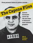 The Capone Files: From personal letters to prison records, historic documents reveal the life and times of America's most infamous gangs Cover Image