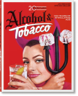 20th Century Alcohol & Tobacco Ads. 100 Years of Stimulating Ads Cover Image