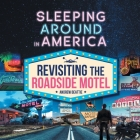 Sleeping Around in America: Revisiting the Roadside Motel Cover Image