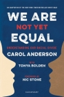 We Are Not Yet Equal: Understanding Our Racial Divide Cover Image