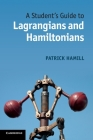 A Student's Guide to Lagrangians and Hamiltonians Cover Image