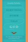 Something Other Than God: How I Passionately Sought Happiness and Accidentally Found It Cover Image