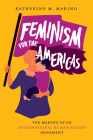 Feminism for the Americas: The Making of an International Human Rights Movement (Gender and American Culture) Cover Image