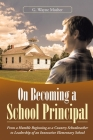 On Becoming a School Principal: From a Humble Beginning as a Country Schoolteacher to Leadership of an Innovative Elementary School Cover Image