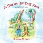 A Day at the Dog Park: An Education in Dog Etiquette for Children Cover Image