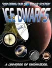 Ice Dwarfs: Pluto and Beyond (Exploring Our Solar System) Cover Image