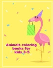 Animals Coloring Books for Kids 3-5: Baby Animals and Pets Coloring Pages for boys, girls, Children Cover Image