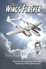 Wings Forever: The true story of Donn Deisenroth American WWII fighter pilot Cover Image