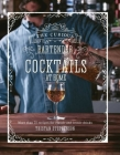 The Curious Bartender: Cocktails At Home: More than 75 recipes for classic and iconic drinks Cover Image