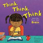 Think, Think, Think: Learning about Your Brain Cover Image