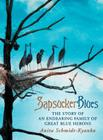Sapsucker Blues: The Story of an Endearing Family of Great Blue Herons Cover Image
