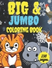 BIG & JUMBO Coloring Book: 138 Coloring Page Gift Book for Party Lovers Animals! Birds, Owls, Elephants, Dogs, Cats, (Kids coloring activity !! C Cover Image